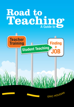 A Guide to Teacher Training, Student Teaching, and Finding a Job